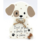 Nekupto Pets Wooden sign Life is a dog ... 12 x 9 x 1,5 cm
