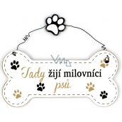 Nekupto Pets Wooden sign Dog lovers live here 12 x 8.5 cm