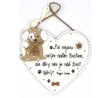 Nekupto Pets Wooden sign Dogs are not our whole life, but thanks to them our life is complete ... 17 x 17 cm