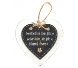 Nekupto Pets Wooden sign It does not matter how big a house is, but how happy is a home 12 x 12 cm