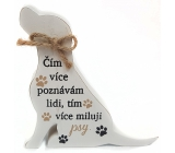 Nekupto Pets Wooden sign The more I recognize people 12 x 11.5 x 2 cm