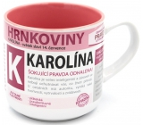 Nekupto Hrnkoviny Mug with the name of Caroline 0.4 liters